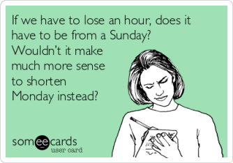 if-we-have-to-lose-an-hour-does-it-have-to-be-from-a-sunday-wouldnt-it-make-much-more-sense-to-shorten-monday-instead-c6825